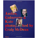 Amber, Guinevere, and Kate Photographed by Craig McDean, 1993-2005 A Decad克雷格·迈克迪恩1993-2005一个世纪的时尚摄影