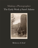 Making a Photographer: The Early Work of Ansel Adams,成为摄影师:安塞尔·亚当斯的早期作品