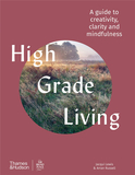 High Grade Living:A guide to creativity, clarity and mindfulness,高品位生活:创意/澄净/正念