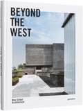 Beyond the West : New Global Architecture,西方之外:新全球建筑视角