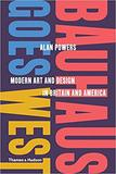 Bauhaus Goes West: Modern Art and Design in Britain and America,包豪斯走向西方:英美现代艺术与设计