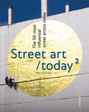 Street Art Today II:The 50 most influential street artists today,今日街头艺术:50位当今影响深远的街头艺术家