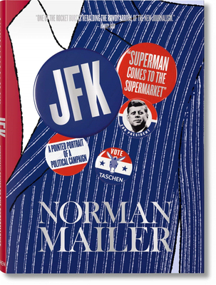 Norman Mailer: JFK, Superman Comes to the Supermarket,诺曼·梅勒:肯尼迪,超人来到超市