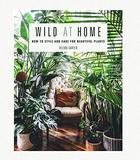 Wild at Home: How to style and care for beautiful plants,野生家居:如何设计和照顾美丽的植物