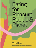 Eating for Pleasure, People & Planet,为快乐、人类与地球而吃