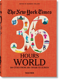 【NYT. 36 Hours】World. 150 Cities from Abu Dhabi to Zurich,【纽约时报 36小时】全球150个城市,从阿布扎比到苏黎世