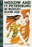 Moscow and St. Petersburg in Russia's Silver Age,白银时代的莫斯科和圣彼得堡