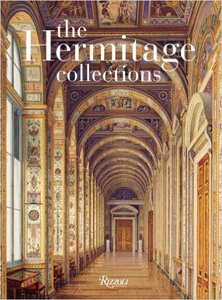 The Hermitage Collections: Volume I: Treasures of World Art; Volume II: From the Age of Enlightenmen