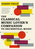 The Classical Music Lover's Companion to Orchestral Music,古典音乐爱好者对管弦乐的伴侣