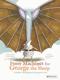 Funny Machines for George the Sheep: A Childrens Book Inspired by Leonardo Da Vinci,乔治羊的滑稽机器:受达芬奇启发的