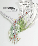 Naturel Cartier:High Jewelry and Precious Objects,天然卡地亚:高级珠宝和珍贵物品