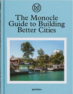 The Monocle Guide to Building Better Cities,【The Monocle Guide】建造美好城市