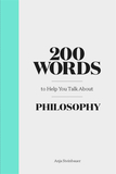 200 Words to Help You Talk about Philosophy,200个助于提升哲学谈资的词汇