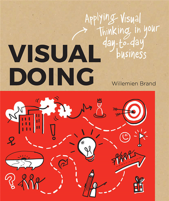 Visual Doing: Applying Visual Thinking in your Day to Day Business,视觉思维:在日常工作中运用视觉思维