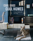 Cool Dogs, Cool Homes: Living in style with your dog,狗狗与家居生活方式的融合