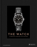 The Watch: A Twentieth-Century Style History,手表:二十世纪风格的历史