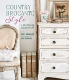 Country Brocante Style: Where English Country Meets French Vintage,【英亚畅销版】法国复古风VS英国小镇风