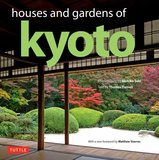 Houses and Gardens of Kyoto,京都的房子和花园
