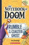 NOTEBOOK OF DOOM, THE #9: RUMBLE OF THE COASTER GHOST,末日笔记9:过山车怪的轰鸣声