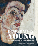 Desperately Young: Artists Who Died in Their Twenties,英年早逝的艺术家