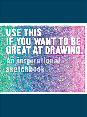 Use This if You Want to Be Great at Drawing :An Inspirational Sketchbook,鼓舞人心素描本