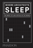 Where Architects Sleep: The Most Stylish Hotels in the World,建筑师睡在哪里:时尚酒店指南