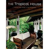 The Tropical House: Cutting Edge Design in the Philippines,热带房屋:菲律宾的尖端设计
