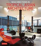 New Directions in Tropical Asian Architecture,亚洲热带建筑的新方向