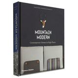 Mountain Modern: Contemporary Homes in High Places 山峦上的家