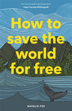 How to Save the World For Free,如何不花分文拯救世界