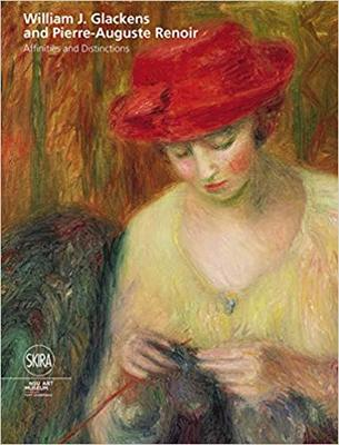 William J Glackens and Pierre-Auguste Renoir: Affinities and Distinctions,威廉.J.格莱肯斯与皮埃尔-奥古斯特·雷诺阿:紧密联