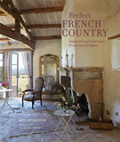 Perfect French Country: Inspirational interiors from rural France,完美法国乡村:法国乡村的室内设计灵感