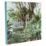 The Tropical Cottage: At Home in Coconut Grove 热带村舍