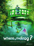 Where is the Frog?: A Children's Book Inspired by Claude Monet,青蛙在哪里?受莫奈启发的儿童绘本
