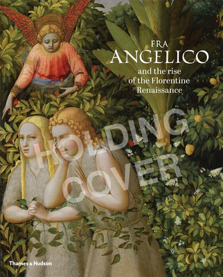 Fra Angelico and the Rise of the Florentine Renaissance ,弗拉·安杰利科和佛罗伦萨文艺复兴的兴起