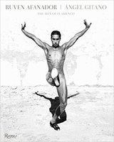 Ruven Afanador: Angel Gitano: The Men of Flamenco 佛拉门科的人