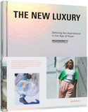 The New Luxury: Highsnobiety,新奢侈:Highsnobiety时尚杂志