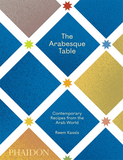 The Arabesque Table: Contemporary Recipes from the Arab World,阿拉伯式餐桌:来自阿拉伯的当代菜谱