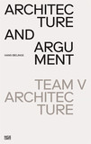 ARCHITECTURE AND ARGUMENT: TEAM V ARCHIT,建筑与论证:V团队建筑