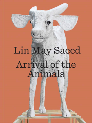 Lin May Saeed: Arrival of the Animals,林阿美赛义德:动物的到来