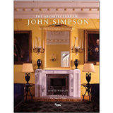 The Architecture of John Simpson: The Timeless Language of Classicism,约翰·辛普森的建筑:古典主义的永恒语言