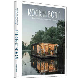 Rock the Boat:Boats Cabins and Homes on the Water,漂浮的生活:水上的船、家和小木屋