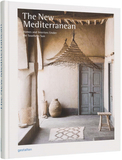 The New Mediterranean: Homes and Interiors under the Southern Sun,新地中海风:南部阳光下的住宅和室内设计
