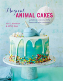 Magical Animal Cakes: 45 bakes for unicorns, sloths, llamas and other cute critters,可爱动物蛋糕:45款动物造型蛋糕