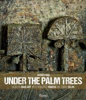 Under the Palm Trees: Modern Iraqi Art with Mohamed Makiya and Jewad Selim,棕榈树下:穆罕默德·马基亚和朱瓦德·塞利姆的现代伊