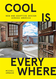 "Cool is Everywhere: New and Adaptive Design Across America,""酷""无处不在:美国各地的适应性设计案例"