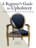 A Beginner's Guide to Upholstery,室内装潢初学者指南