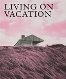 Living on Vacation: Contemporary Houses for Tranquil Living ,度假生活:现代住宅的宁静生活