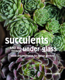 Succulents and All things Under Glass: Ideas and inspiration for indoor gardens,多肉植物:室内花园的想法和灵感
