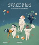 Space Kids: An Introduction for Young Explorers,太空小孩:献给小小探险家的介绍